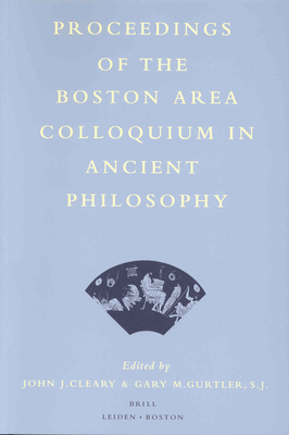 Proceedings of the Boston Area Colloquium in Ancient Philosophy, Volume XIII - Dixsaut, Monique (Contributions by)