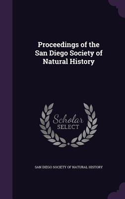 Proceedings of the San Diego Society of Natural History - San Diego Society of Natural History (Creator)