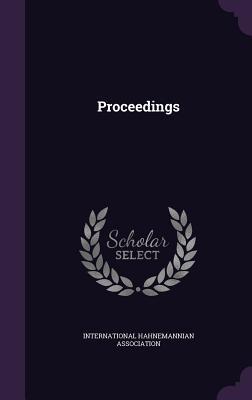 Proceedings - Association, International Hahnemannian
