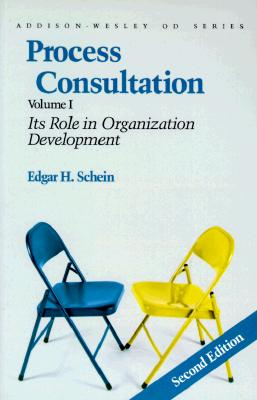 Process Consultation: Its Role in Organization Development, Volume 1 (Prentice Hall Organizational Development Series) - Schein, Edgar H
