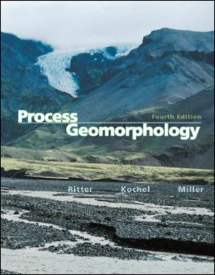 Process Geomorphology - Ritter, Dale F, and Kochel, R Craig, and Miller, Jerry R
