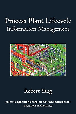 Process Plant Lifecycle Information Management - Yang, Robert
