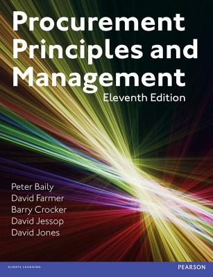 Procurement, Principles & Management - Farmer, David, and Baily, Peter, and Crocker, Barry
