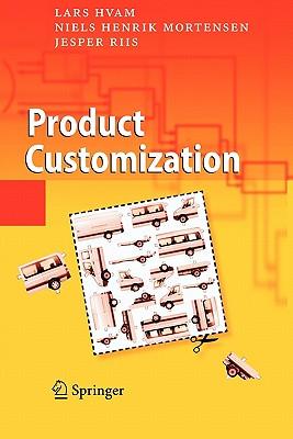 Product Customization - Hvam, Lars, and Mortensen, Niels Henrik, and Riis, Jesper