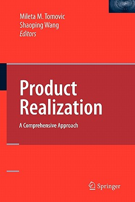 Product Realization: A Comprehensive Approach - Tomovic, Mileta (Editor), and Wang, Shaoping (Editor)