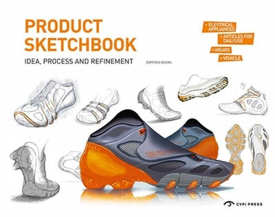 Product Sketchbook: Idea, Process and Refinement - Zhang, Lei, and Yan, Cai