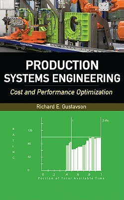 Production Systems Engineering: Cost and Performance Optimization - Gustavson, Richard E