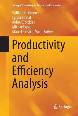 Productivity and Efficiency Analysis - Greene, William H (Editor), and Khalaf, Lynda (Editor), and Sickles, Robin (Editor)