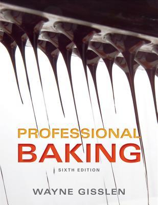 Professional Baking: College Version - Gisslen, Wayne