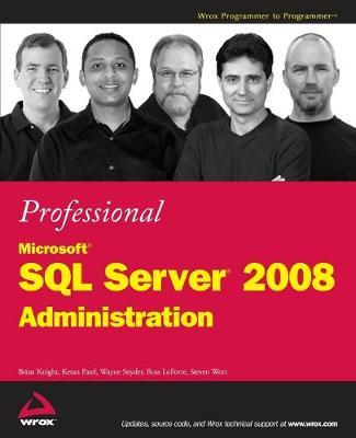 Professional Microsoft SQL Server 2008 Administration - Knight, Brian, and Patel, Ketan, and Snyder, Wayne