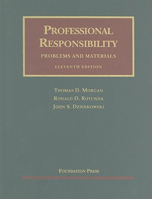 Professional Responsibility, Problems and Materials -