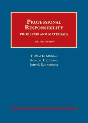 Professional Responsibility: Problems and Materials - Morgan, Thomas D
