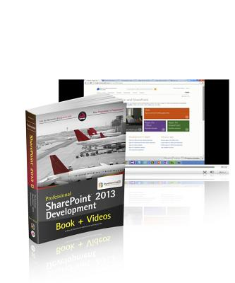 Professional SharePoint 2013 Development and SharePoint-videos.com Bundle - Alirezaei, Reza, and Schwartz, Brendon, and Ranlett, Matt