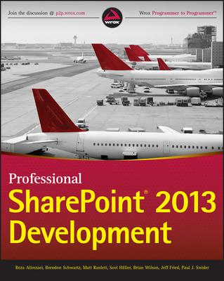 Professional Sharepoint 2013 Development - Alirezaei, Reza, and Schwartz, Brendon, and Ranlett, Matt