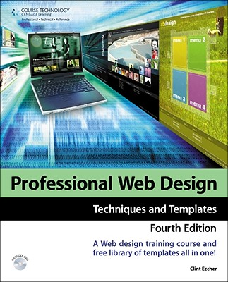 Professional Web Design: Techniques and Templates - Eccher, Clint
