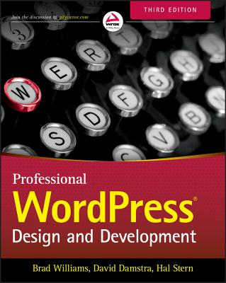 Professional Wordpress: Design and Development - Williams, Brad, and Damstra, David, and Stern, Hal