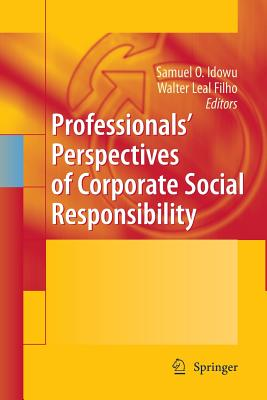 Professionals´ Perspectives of Corporate Social Responsibility - Idowu, Samuel O (Editor), and Leal Filho, Walter (Editor)