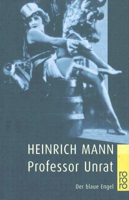 Professor Unrat - Mann, Heinrich