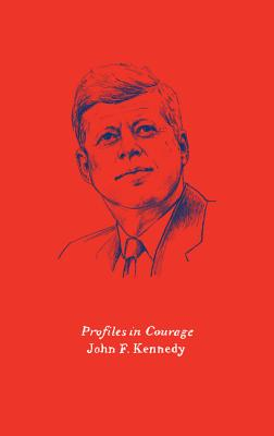 Profiles in Courage - Kennedy, John F