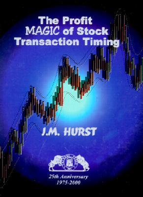 Profit Magic of Stock Transaction Timing - Hurst, J M
