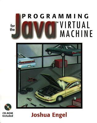 Programming for the Java¿ Virtual Machine - Engel, Joshua