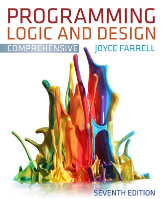 Programming Logic and Design: Comprehensive - Farrell, Joyce