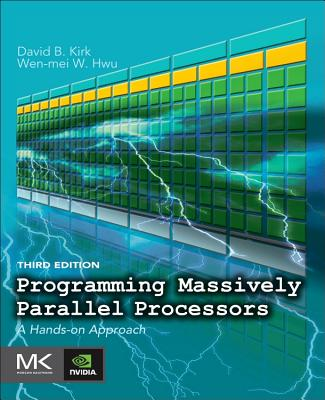 Programming Massively Parallel Processors: A Hands-On Approach - Kirk, David B