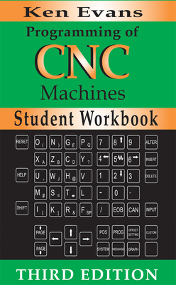 Programming of CNC Machines Student Workbook - Evans, Ken