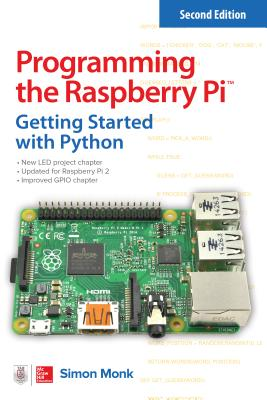 Programming the Raspberry Pi: Getting Started with Python - Monk, Simon