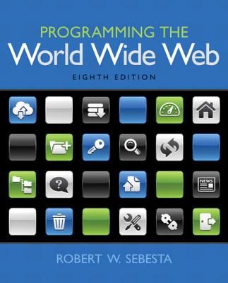 Programming the World Wide Web - Sebesta, Robert W