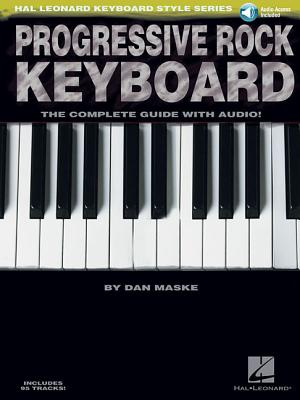 Progressive Rock Keyboard: The Complete Guide - Maske, Dan