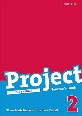 Project 2 Third Edition: Teacher's Book - Hutchinson, and Gault, James