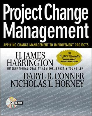 Project Change Management - Harrington, H James, and Conner, Darryl R, and Conner, Daryl R