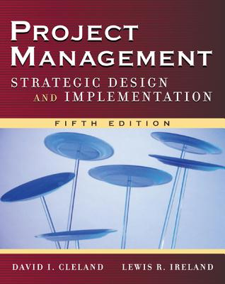 Project Management: Strategic Design and Implementation - Cleland, David L, and Ireland, Lewis R, MR