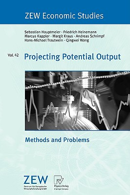 Projecting Potential Output: Methods and Problems - Hauptmeier, Sebastian, and Heinemann, Friedrich, and Kappler, Marcus