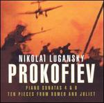 Prokofiev: Piano Sonatas 4 & 6; Ten Pieces from Romeo and Juliet