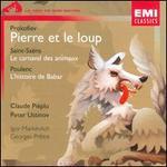 Prokofiev: Pierre et le loup; Saint-Saëns: Le carnaval des animaux; Poulenc: L'histoire de Babar