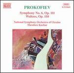 Prokofiev: Symphony No. 6, Op. 111; Waltzes, Op. 110