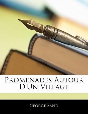 Promenades Autour D'Un Village - Sand, George, pse