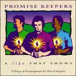 Promise Keepers: A Life That Shows