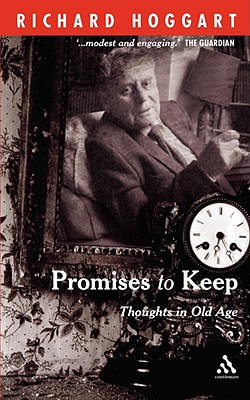 Promises to Keep: Thoughts in Old Age - Hoggart, Richard