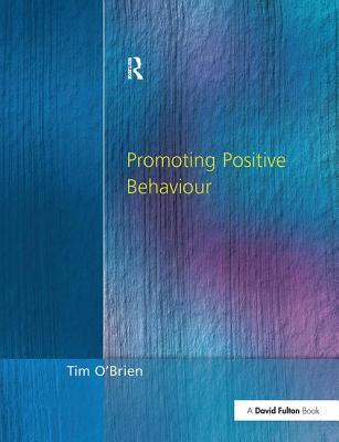 Promoting Positive Behaviour - O'Brien, Tim