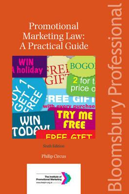 Promotional Marketing Law: A Practical Guide - Circus, Philip