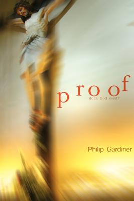 Proof: Does God Exist? - Gardiner, Philip