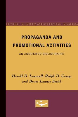 Propaganda and Promotional Activities - Lasswell, Harold, and Casey, Ralph, and Smith, Bruce