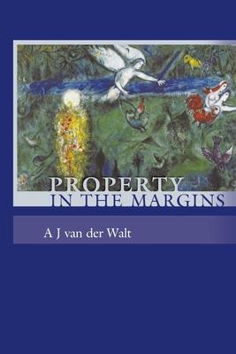 Property in the Margins - Walt, Andries Johannes Van Der