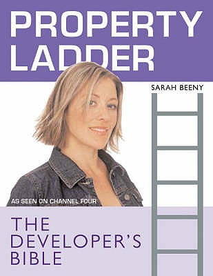 "Property Ladder"": The Developer's Bible - Beeny, Sarah"