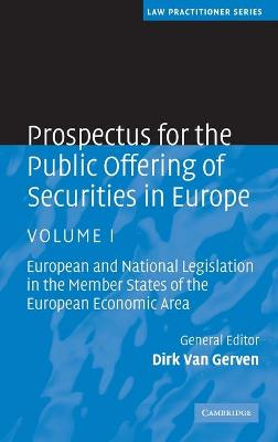 Prospectus for the Public Offering of Securities in Europe, Volume 1: European and National Legislation in the Member States of the European Economic Area - Van Gerven, Dirk (Editor)
