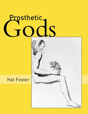 Prosthetic Gods - Foster, Hal