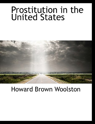 Prostitution in the United States - Woolston, Howard Brown
